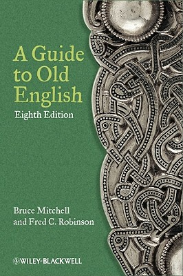 A Guide to Old English - Mitchell, Bruce, and Robinson, Fred C.