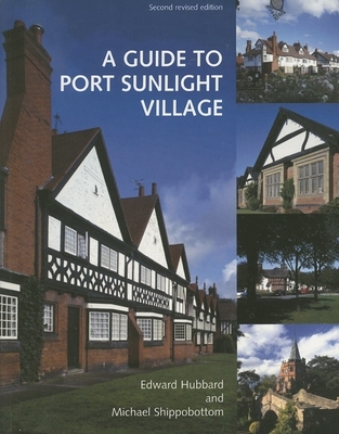 A Guide to Port Sunlight Village - Hubbard, Edward