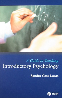 A Guide to Teaching Introductory Psychology - Lucas, Sandra Goss