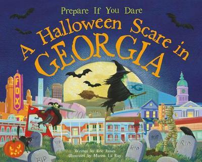 A Halloween Scare in Georgia: Prepare If You Dare - James, Eric