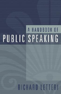 A Handbook of Public Speaking - Letteri, Richard