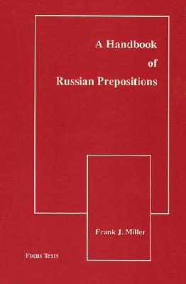A Handbook of Russian Prepositions - Miller, Frank
