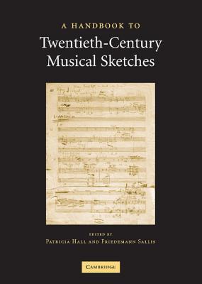 A Handbook to Twentieth-Century Musical Sketches - Sallis, Friedemann (Editor)