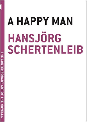 A Happy Man - Schertenleib, Hansjorg, and Dollenmayer, David (Translated by)