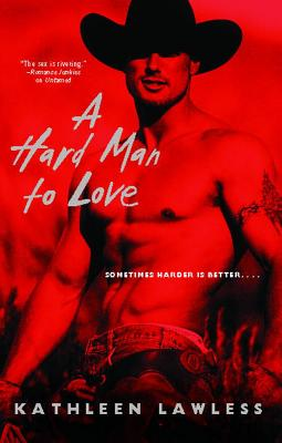 A Hard Man to Love - Lawless, Kathleen