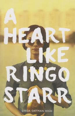 A Heart Like Ringo Starr - Oatman High, Linda