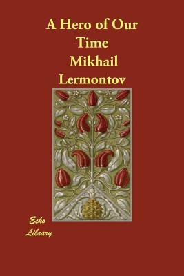 A Hero of Our Time - Lermontov, Mikhail, and Wisdom, J H (Translated by), and Murray, Marr (Translated by)