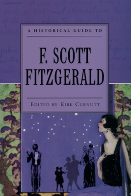 A Historical Guide to F. Scott Fitzgerald - Curnutt, Kirk (Editor)