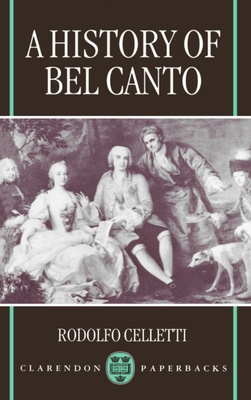 A History of Bel Canto - Celletti, Rodolfo, and Fuller, Frederick (Translated by)