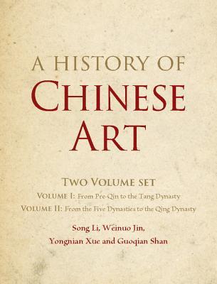A History of Chinese Art 2 Volume Hardback Set - Li, Song, and Jin, Weinuo, and Xue, Yongnian