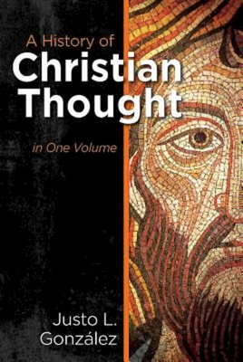 A History of Christian Thought in One Volume - Gonzalez, Justo L