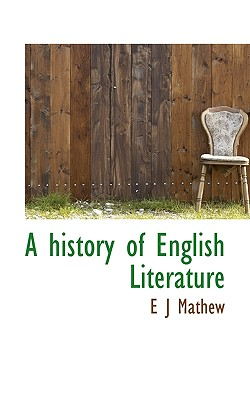 A History of English Literature - Mathew, E J