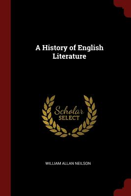 A History of English Literature - Neilson, William Allan