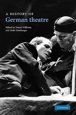 A History of German Theatre - Hamburger, Maik (Editor), and Williams, Simon (Editor)