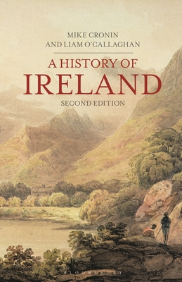 A History of Ireland - Cronin, Mike, and O'Callaghan, Liam