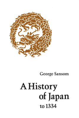 A History of Japan to 1334 - Sansom, George