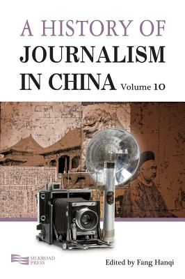A History of Journalism in China - Fang, Hanqi, and Enrich Professional Publishing (Editor), and Poon, Phoebe (Translated by)