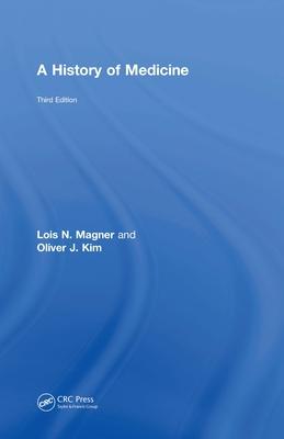 A History of Medicine - Magner, Lois N, and Kim, Oliver J