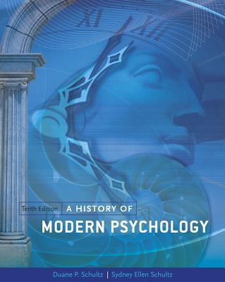 A History of Modern Psychology - Schultz, Duane P, and Schultz, Sydney Ellen