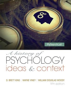 A History of Psychology: Ideas and Context - King, D. Brett, and Woody, William Douglas, and Viney, Wayne