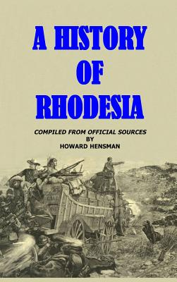 A History of Rhodesia - Hensman, Howard