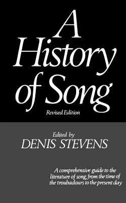 A History of Song - Stevens, Denis, President (Editor)