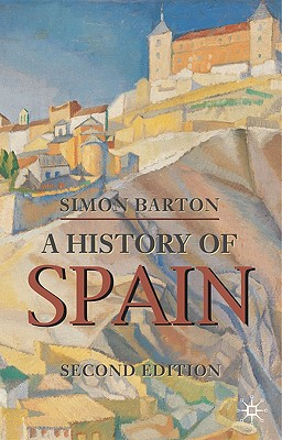 A History of Spain - Barton, Simon