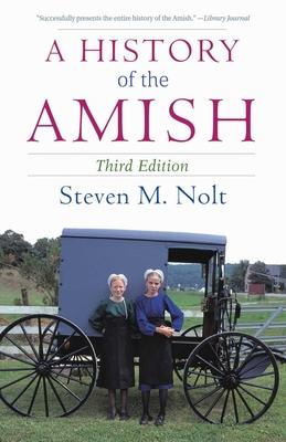 A History of the Amish - Nolt, Steven M