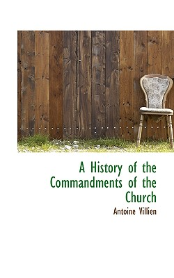 A History of the Commandments of the Church - Villien, Antoine