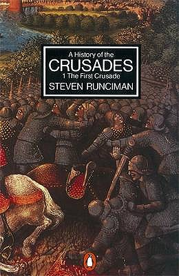 A History of the Crusades: I: The First Crusade and the Foundation of the Kingdom of Jerusalem - Runciman, Steven