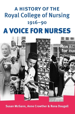 A History of the Royal College of Nursing, 1916-90: A Voice for Nurses - McGann, Susan