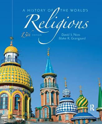 A History of the World's Religions - Noss, David S., and Grangaard, Blake R.