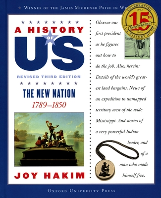 A History of Us: The New Nation: 1789-1850 a History of Us Book Four - Hakim, Joy