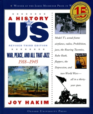 A History of Us: War, Peace, and All That Jazz: 1918-1945 a History of Us Book Nine - Hakim, Joy
