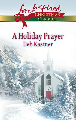 A Holiday Prayer - Kastner, Deb