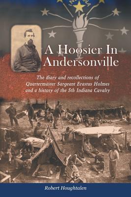 A Hoosier in Andersonville - Houghtalen, Robert