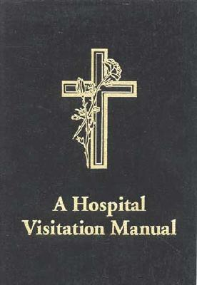 A Hospital Visitation Manual - Biddle, Perry