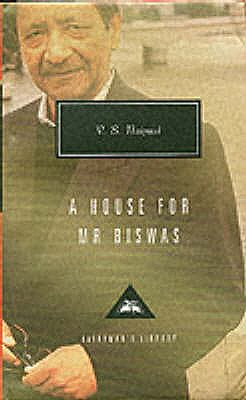 A House For Mr Biswas - Naipaul, V S