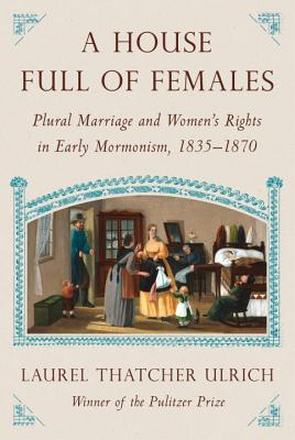A House Full Of Females, A - Ulrich, Laurel Thatcher