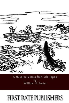 A Hundred Verses from Old Japan - Porter, William N