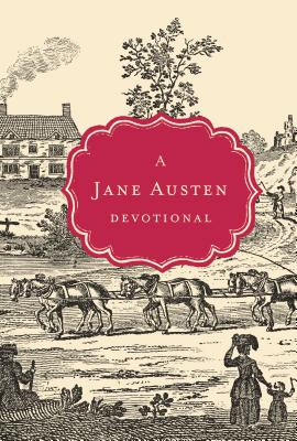 A Jane Austen Devotional - Thomas Nelson Publishers, and Woolsey, Steffany, and Thomas Nelson