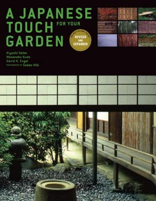 A Japanese Touch for Your Garden - Seike, Kiyoshi, and Kudo, Masanobu, and Engel, David H