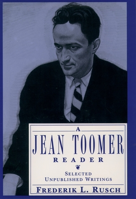 A Jean Toomer Reader: Selected Unpublished Writings - Rusch, Frederik L (Editor), and Toomer, Jean