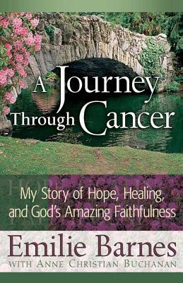 A Journey Through Cancer - Barnes, Emilie