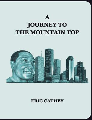 A Journey to the Mountain Top - Cathey, Eric
