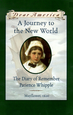 A Journey to the New World: The Diary of Remember Patience Whipple - Lasky, Kathryn