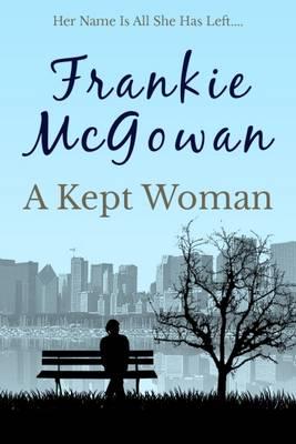 A Kept Woman - McGowan, Frankie