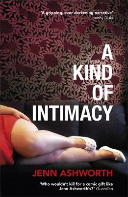 A Kind of Intimacy - Ashworth, Jenn