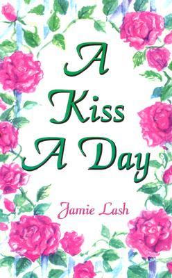 A Kiss a Day - Lash, Jamie