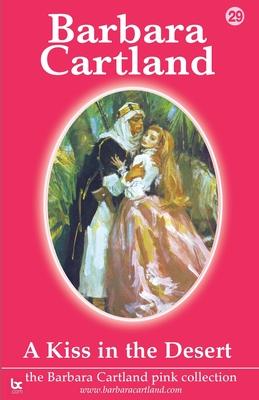 A Kiss in the Desert - Cartland, Barbara